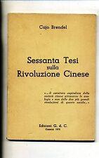 Cajo Brendel # SESSANTA TESI SULLA RIVOLUZIONE CINESE # G.d.C. 1973