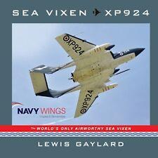 Sea Vixen XP924: The World's Only Airworthy Sea Vixen - Lewis Gaylard (Softback)