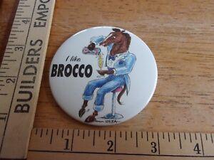 "1997 SANTA ANITA DERBY "" I LIKE BROCCO "" Pinback BUTTON Pin  ART RHODA"