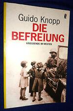 DIE BEFREIUNG : Kriegsende Im Westen   L/New PB, 2005   by Guido Knopp