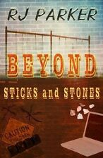 USED (LN) Beyond Sticks and Stones by RJ Parker
