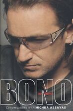 Bono on Bono: Conversations with Michka Assayas By Bono, Michka Assayas
