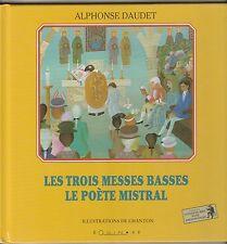 Les Trois Messes Basses Le Poète Mistral Alphonse Daudet