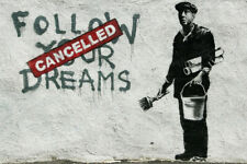 Banksy Follow Your Dreams Cancelled Poster 18x12 inch