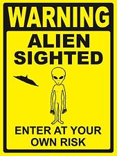 ALIEN SIGHTED SIGN - WARNING SIGN- #PS-469/70 - LARGE SIZE