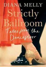 DIANA MELLY, STRICTLY BALLROOM: Tales from the Dancefloor (Hardback, 2015) New