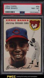1954 Topps Ernie Banks ROOKIE RC #94 PSA 8 NM-MT