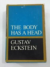 The Body Has A Head - Gustav Eckstein (Hardcover, 1970, Dust Jacket, 1st Edition