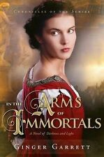 In the Arms of Immortals: A Novel of Darkness and Light (Chronicles Of The Scrib