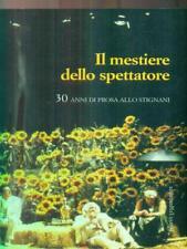 IL MESTIERE DELLO SPETTATORE  AA.VV. LA MANDRAGORA 2003