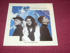 """When in Rome:  Heaven Knows    1989  EX+  UK  7"""""""