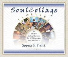 Soulcollage Evolving: An Intuitive Collage Process For Self-Discovery And Com...