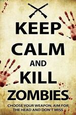 KEEP CALM AND KILL ZOMBIES POSTER - 24x36 SHRINK WRAPPED - 241200
