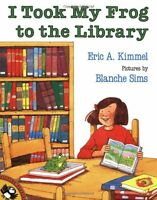 I Took My Frog to the Library by Eric A. Kimmel (Paperback)  FREE shipping $35