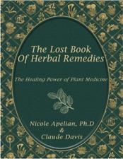 The Lost Book of Herbal Remedies Nicole Apelian, Claude Davis, Sr.
