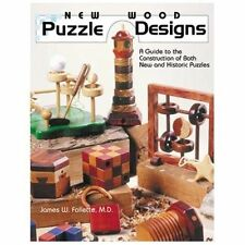 New Wood Puzzle Designs: A Guide to the Construction of Both New and Historic...