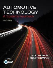 Automotive Technology : A Systems Approach by Jack Erjavec & Rob Thompson, NEW