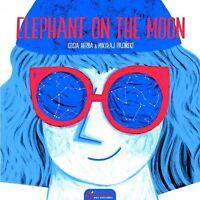 Elephant on the Moon, Hardcover by Herba, Gosia (ILT), Brand New, Free shippi...