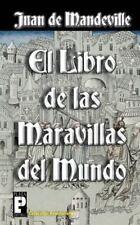 El Libro de las maravillas del Mundo by Juan de Mandeville (2012, Paperback)