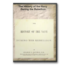 The History of the Navy During the War of the Rebellion (Civil War) on CD B459