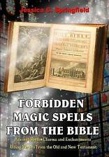 Forbidden Magic Spells From The Bible: Ancient Spells, Charms and Enchantments U