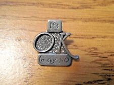 It's Ok To Say No Pin for Cap Hat Purse Backpack Jacket Metal Pin