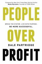 People over Profit : Break the System, Live with Purpose, Be More Successful by…