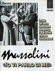 """* MUSSOLINI """" IO VI PARLO DI ME """" FASC.N°7 by LIBERO - Raccontata da V. FELTRI"""