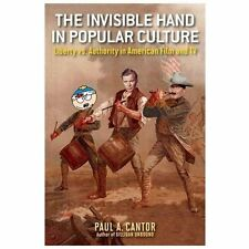 The Invisible Hand in Popular Culture: Liberty vs. Authority in American Film an