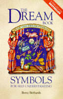 Good, The Dream Book: Symbols for Self-understanding, Bethards, Betty, Book