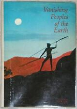 VANISHING PEOPLES OF THE EARTH ~ NATIONAL GEOGRAPHIC ~ VINTAGE 1968 ~ ILLUS HC