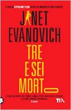 Tre e sei morto - Janet Evanovich - Libro nuovo in Offerta!
