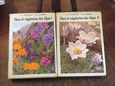 FAVARGER - ROBERT : Flore et végétation des Alpes. Complet 2 volumes.   1958