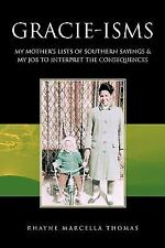Gracie-isms : MY MOTHER's LISTS of SOUTHERN SAYINGS and MY JOB to INTERPRET...
