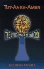 Tut-Ankh-Amen: Living Image of the Lord