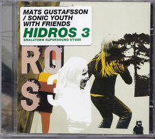 "MATS GUSTAFSSON/SONIC YOUTH AND FRIENDS- ""HIDROS 3"".  CD NUEVO ! CD NEW ! 2004"