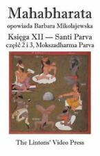 Mahabharata, Ksiega XII, Santi Parva, Czesc 2 I 3 : Mokszadharma Parva - o...