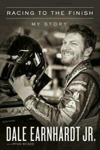 Racing to the Finish : My Story by Dale Earnhardt Jr. Book Biography Hardcover