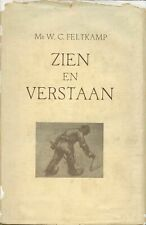 W C Feltkamp / Zien en Verstaan Inleiding Tot Het Juist Opvatten van Kunstwerken