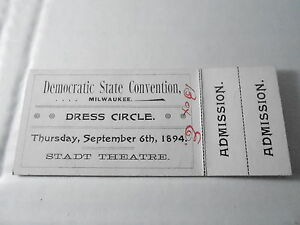 #MISC-0129 - 1894 UNUSED TICKET TO WISCONSIN DEMOCRATIC POLITICAL CONVENTION