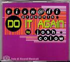 CDS/CDM VISNADI Feat JOSH COLOW - DO IT AGAIN **NUOVO NON SIGILLATO**