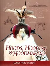 NELSON JAMES WEST FALCONRY BOOK HOODS, HOODING AND HOODMAKING jumbo hardback NEW