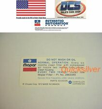 1972 1973 340 4 bbl Do Not Wash Air Cleaner Decal except dual snorkle MoPar New