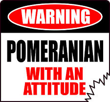 "WARNING POMERANIAN WITH AN ATTITUDE 4"" DOG TATTERED EDGE STICKER"