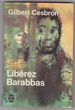 "Gilbert Cesbron "" Libérez Barabbas "" . poche n°3311  1972 ."