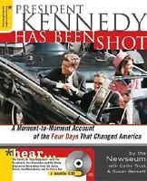 President Kennedy Has Been Shot by Newseum, Bennett, Trost
