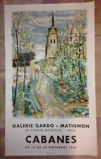 CABANES AFFICHE LITHOGRAPHIEE ORIGINALE EXPOSITION 1964 GALERIE GARDO-MATIGNON