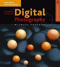 The Complete Guide to Digital Photography 4th ed. (A Lark Photography Book)