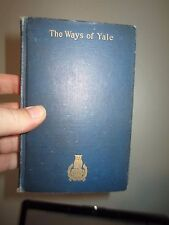 (1903) THE WAYS OF YALE IN THE CONSULSHIP OF PLANCUS, New Haven, Connecticut