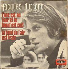"""JACQUES DUTRONC """"L'ANE EST AU FOUR ET LE BOEUF EST CUIT"""" SP 1970 VOGUE 1778"""